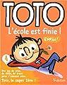 Toto, Tome 4 : L'école est finie ! par Girard/Bloch