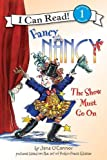 Fancy Nancy - The Show Must Go On, Jane O'Connor, 060605166X