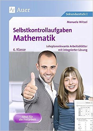 Selbstkontrollaufgaben Mathematik Klasse 6: Lehrplanrelevante ...