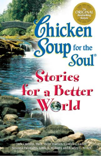 Chicken Soup Stories for a Better World (Chicken Soup for the - Outlets Palomar