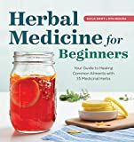 #1: Herbal Medicine for Beginners: Your Guide to Healing Common Ailments with 35 Medicinal Herbs