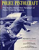 img - for Police Pistol Craft: The Reality-Based New Paradigm of Police Firearms Training book / textbook / text book