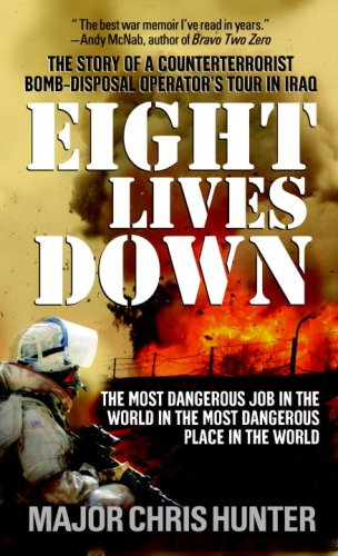 Eight Lives Down: The Story of a Counterterrorist Bomb-Disposal Operator's Tour in Iraq