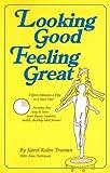 Looking Good Feeling Great, Karol Kuhn Truman, 0911207007