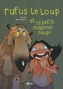 Rufus le loup et le petit chaperon rouge par Morinière