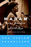 img - for Madam Prime Minister: A Life in Power and Politics book / textbook / text book