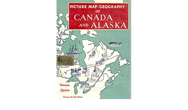 Picture Map Geography of Canada and Alaska: Revised Edition: Vernon ...