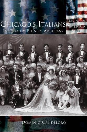 Chicago's Italians: Immigrants, Ethnics, Americans pdf epub