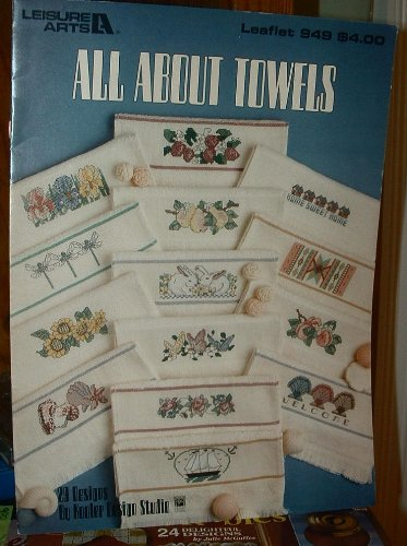 All About Towels 29 Counted Cross Stitch Graphs By Kooler Design Studio (Leisure Arts Leaflet 949)