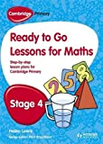 img - for Ready to Go Lessons for Mathematics, Stage 4: A Lesson Plan for Teachers (Cambridge Primary) book / textbook / text book