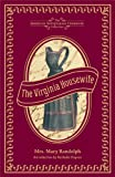 The Virginia Housewife: Or, Methodical Cook (American Antiquarian Cookbook Collection)