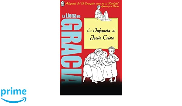 La Infancia de Jesús (La Llena de Gracia) (Volume 5) (Spanish Edition): Lamb Books: 9781910201442: Amazon.com: Books