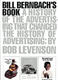 Bill Bernbach's Book: A History of Advertising That Changed the History of Advertising