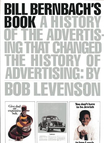 Image of Bill Bernbach's Book: A History of Advertising That Changed the History of Advertising