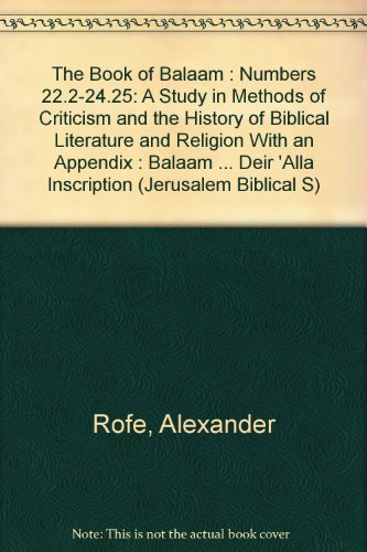 The Book of Balaam : Numbers 22.2-24.25: A Study in Methods of Criticism and the History of Biblical Literature and Religion With an Appendix : Balaam ... Deir 'Alla Inscription (Jerusalem Biblical S)
