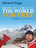 How to Travel the World for FREE - Episode 5 - Totally Exhausted