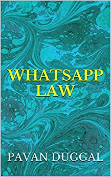 WHATSAPP LAW, PAVAN DUGGAL, eBook - Amazon.com