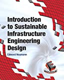 Introduction to Sustainable Civil Engineering, Edward S. Neumann, 0132750619