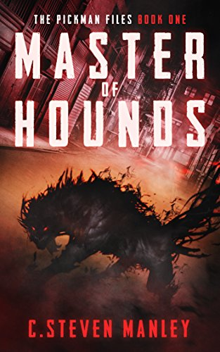 Master of Hounds: The Pickman Files Book One