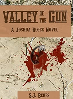 Valley of the Gun (Joshua Block, U.S. Marshal) by [Beres, S.J. ]