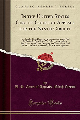 In The United States Circuit Court Of Appeals For The Ninth Circuit  Los Angeles Lime Company   A Corporation   And Paul E  Denivelle  Appellants  Vs      And Paul E  Denivelle  Appellants