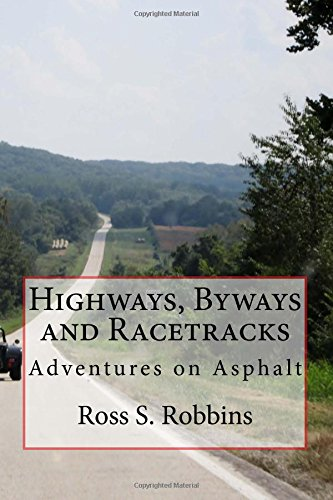 Highways, Byways and Racetracks (Road Trip) (Volume 2)