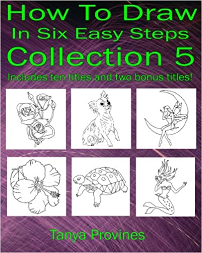Buch download pdf kostenlos How To Draw In Six Easy Steps Collection 5 by Tanya L. Provines PDF