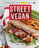 new york street food - Street Vegan: Recipes and Dispatches from The Cinnamon Snail Food Truck