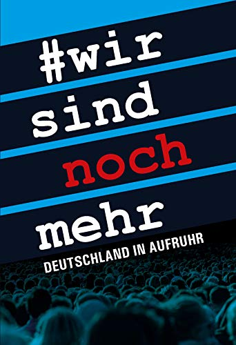 Wir sind noch mehr: Deutschland in Aufruhr (German ()