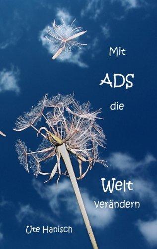 Mit ADS die Welt verändern