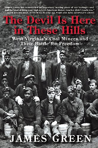 Price comparison product image The Devil Is Here in These Hills: West Virginia's Coal Miners and Their Battle for Freedom