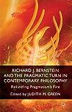 Richard J. Bernstein and the Pragmatist Turn in Contemporary Philosophy, , 1137352698