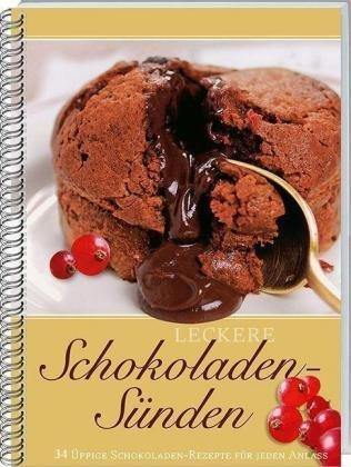 Leckere Schokoladen-Sünden: 34 üppige Schokoladen-Rezepte für jeden Anlass