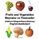 English-Azerbaijani Fruits and Vegetables Children's Bilingual Picture Dictionary (FreeBilingualBooks.com)