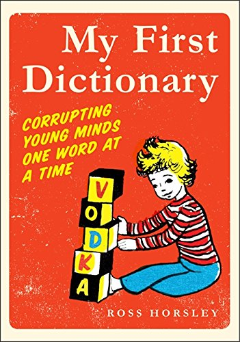 Read Online My First Dictionary: Corrupting Young Minds One Word at a Time PDF