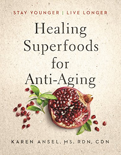 healing superfoods anti aging stay younger live longer