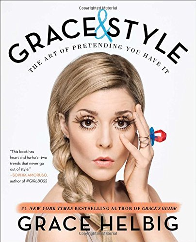 Grace & Style: The Art of Pretending You Have It