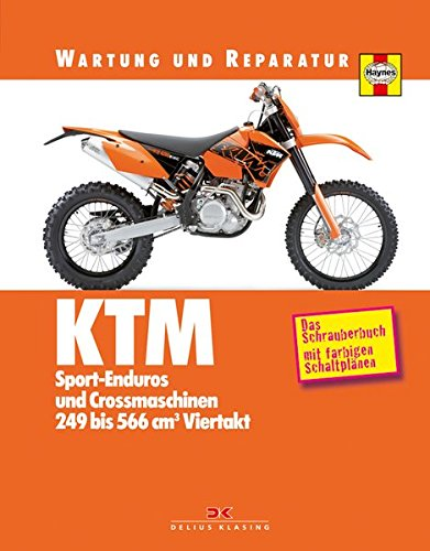 KTM Sport-Enduros und Crossmaschinen: 249 bis 566 cm³ Viertakt - Wartung und Reparatur