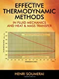Effective Thermodynamic Methods in Fluid Mechanics and Heat and Mass Transfer, Henri Soumerai, 1432786849