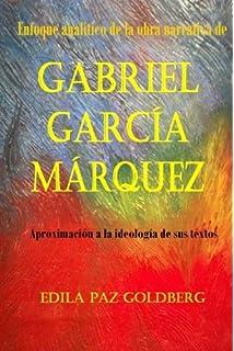 Gabriel García Márquez: Enfoque Analítico de la Obra narrativa y Aproximación a la Ideología de