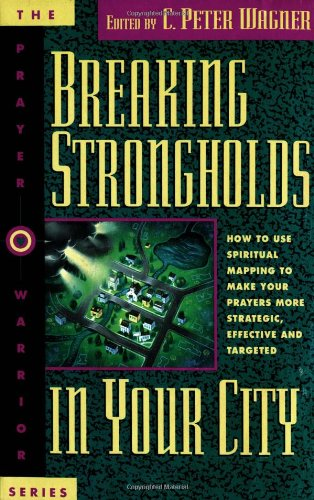 Breaking Strongholds in Your City (Prayer Warriors)
