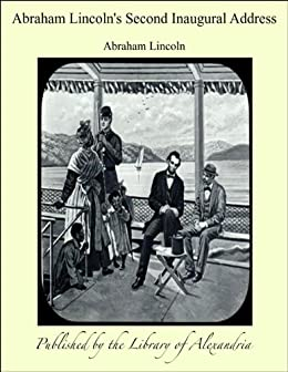 abraham lincoln s seond inaugural speech example Ethos in lincoln's second inaugural address basically, just what the question states: what are examples on ethos in abraham lincoln's second inaugural address thank you.