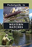 Pocketguide to Western Hatches, Dave Hughes, 0811707369