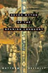 Seven Myths of the Spanish Conquest