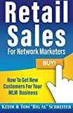 img - for Retail Sales for Network Marketers: How to Get New Customers for Your MLM Business book / textbook / text book