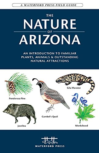 The Nature Of Arizona  2Nd Ed  An Introduction To Familiar Plants  Animals   Outstanding Natural Attractions