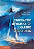 Stochastic Dynamics of Marine Structures, Naess, Arvid and Moan, Torgeir, 0521881552