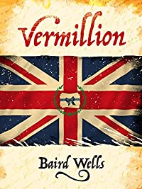 Vermillion by Baird Wells ebook deal