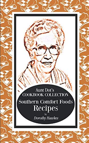 (Aunt Dot's Cookbook Collection of Southern Foods)