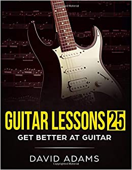 guitar lessons 25 25 guitar lessons to help you get better at guitar